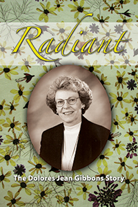 Radiant: The Dolores Jean Gibbons Story